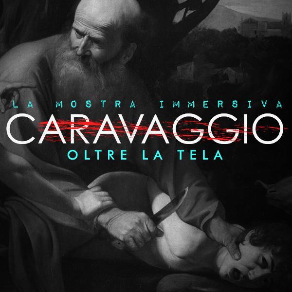 Caravaggio. Oltre la tela